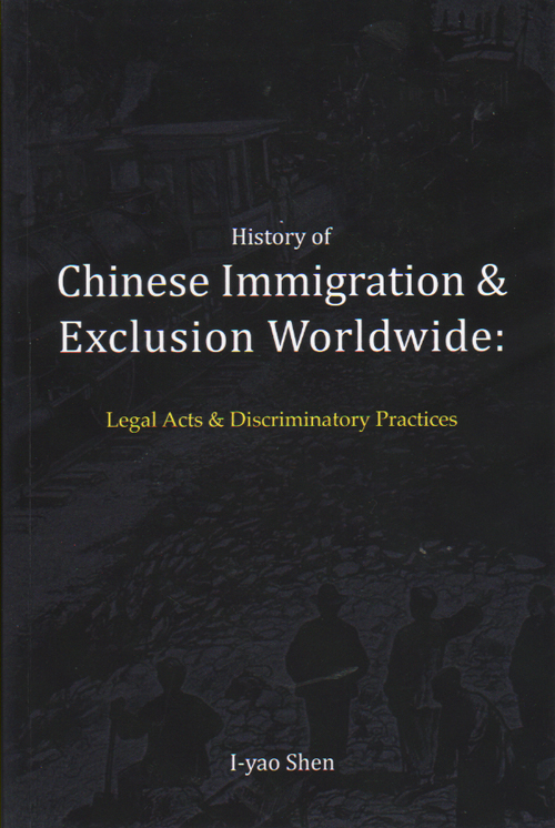 History of Chinese Immigration & Exclusion Worldwide: Legal Acts & Discriminatory Practices