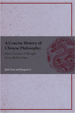 A Concise History of Chinese Philosophy: Main Currents of Thought From Myth to Mao
