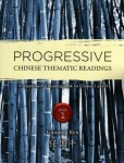 Progressive Chinese Thematic Readings Book 1: A Supplemental Reading Book for Chinese I and II