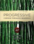 Progressive Chinese Thematic Readings Book 3: A Supplemental Work Book for AP and College Chinese