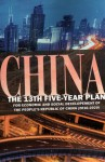 China the 13th Five-year Plan: For Economic and Social Development of The People's Republic of China (2016-2020)