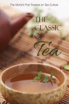 The Classic of Tea: The World's First Treatise on Tea