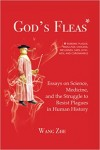 God's Fleas: Essays on Science, Medicine, and the Struggle to Resist Plagues in Human History