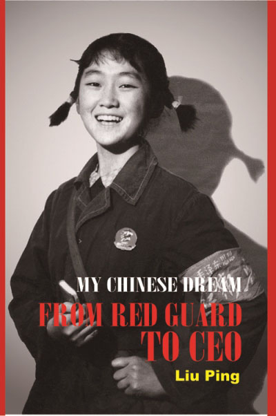 My Chinese Dream - From Red Guard to CEO