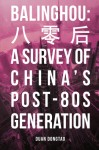 Balinghou: A Survey of China's Post-80s Generation